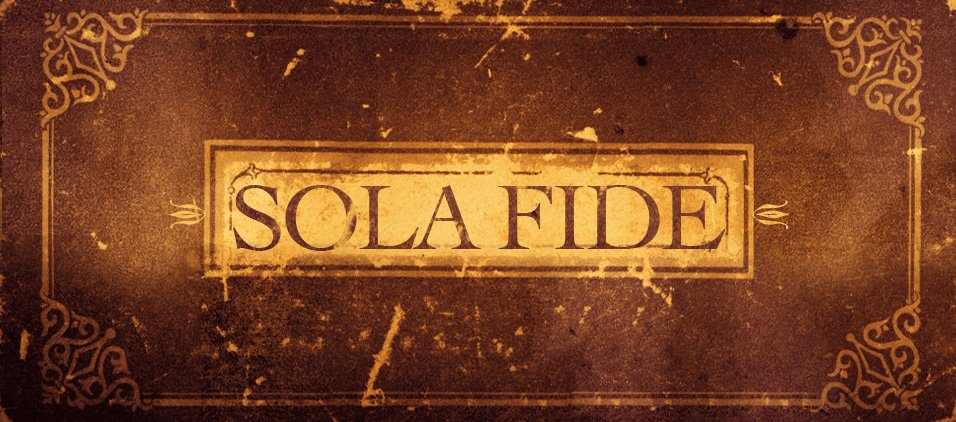 A Biblical Case For Sola Fide