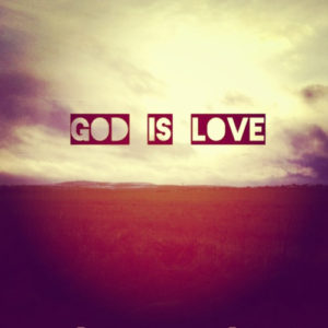 A Blog Post On God and His Love