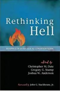 Read more about the article BOOK REVIEW: Rethinking Hell: Readings In Evangelical Conditionalism