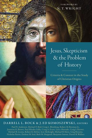 "BOOK REVIEW: ""Jesus, Skepticism, And The Problem Of History"""