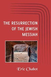 Read more about the article The Resurrection Of The Jewish Messiah (BOOK REVIEW)