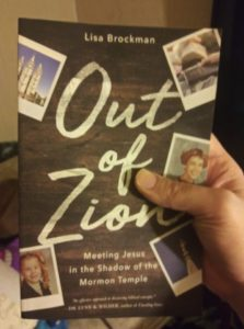 """Read more about the article BOOK REVIEW: """"Out Of Zion: Meeting Jesus In The Shadow Of The Mormon Temple"""" by Lisa Brockman"""