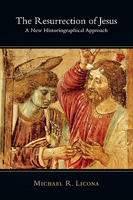 """You are currently viewing BOOK REVIEW: """"The Resurrection Of Jesus: A New Historiographical Approach"""" by Michael Licona"""