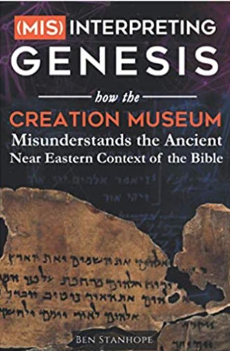 """BOOK REVIEW: """"Misinterpreting Genesis"""" by Ben Stanhope"""