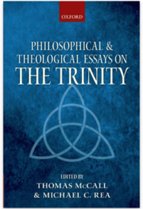 """BOOK REVIEW: """"Philosophical and Theological Essays On The Trinity"""" Edited by Thomas McCall and Michael C. Ray"""