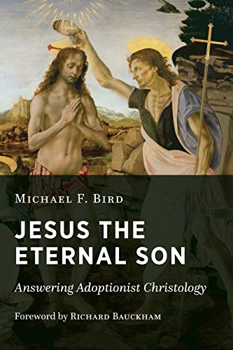 """You are currently viewing BOOK REVIEW: """"Jesus The Eternal Son"""" by Michael F. Bird"""