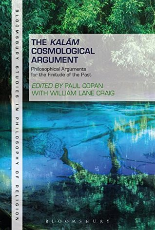 """You are currently viewing BOOK REVIEW: """"The Kalam Cosmological Argument, Volume 1: Philosophical Arguments for the Finitude of the Past."""""""