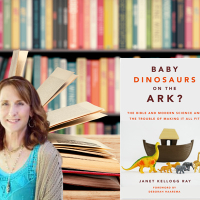 Episode 123: Baby Dinosaurs On The Ark? – With Janet Kellogg Ray